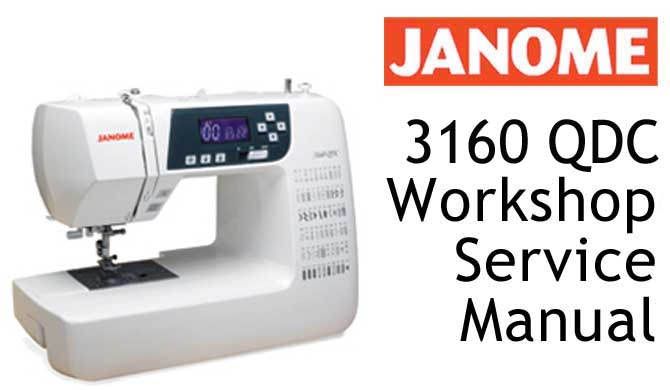 Janome 3160 QDC Sewing Machine Workshop Service & Repair Manual